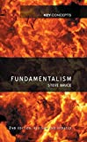 Fundamentalism (Polity Key Concepts in the Social Sciences series)