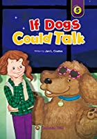 If Dogs Could Talk (Caramel Tree Readers: Level 5)
