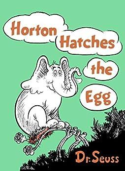 [Dr. Seuss]のHorton Hatches the Egg (Classic Seuss) (English Edition)