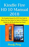 Kindle Fire HD 10 Manual 2018: The complete Amazon Fire HD 10 User Guide to Master Your New Kindle Fire Tablet in 30 Minutes (Kindle Fire HD 10 With Alexa User Guide) (English Edition)