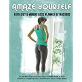 Amaze Yourself: Keto Diet & Weight Loss Planner & Trackers: 30 day Keto workbook and diary includes food & meal planners  shopping lists   trackers and blank recipe pages