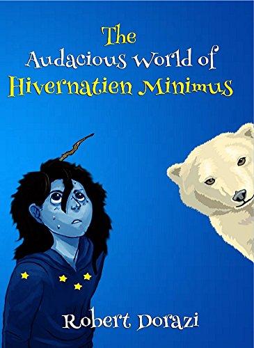 The Audacious World of Hivernatien Minimus (English Edition)