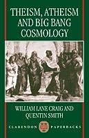 Theism Atheism and Big Bang Cosmology (Clarendon Paperbacks)【洋書】 [並行輸入品]