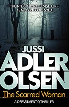 The Scarred Woman (Department Q Book 7) by [Adler-Olsen, Jussi]