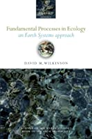 Fundamental Processes in Ecology: An Earth Systems Approach【洋書】 [並行輸入品]