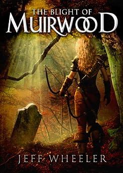 The Blight of Muirwood (Legends of Muirwood Book 2) by [Wheeler, Jeff]