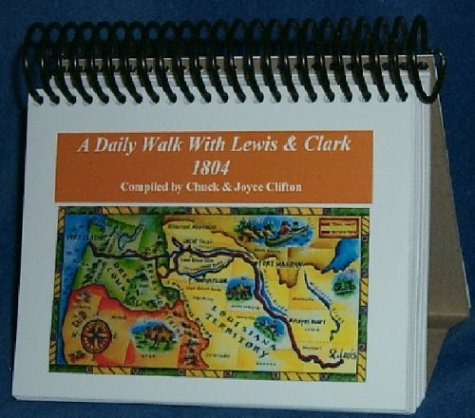 A Daily Walk With Lewis & Clark - 1804