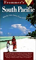 Frommer's South Pacific: With Fiji, Tahiti, Samoa, Tonga and the Cook Islands (Frommer's Complete Guides)