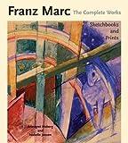 Franz Marc: The Complete Works, Sketchbooks and Prints