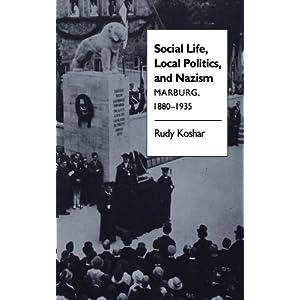 Social Life, Local Politics, and Nazism: Marburg, 1880-1935