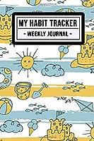 My Habit Tracker: Weekly Habit Tracker / Journal  | Beach Design | 52 Weeks | Undated (6x9)