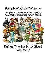 Scrapbook Embellishments: Emphera Elements for Decoupage, Notebooks, Journaling or Scrapbooks.  Vintage Victorian Scrap Clipart Volume 7