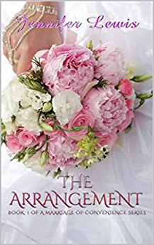 The Arrangement (Marriage of Convenience Book 1) by [Lewis, Jennifer A.]