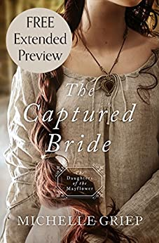 The Captured Bride (Free Preview): Daughters of the Mayflower - book 3 by [Griep, Michelle]