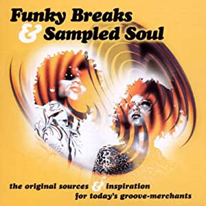 Funky Breaks and Sampled Soul