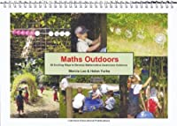 Maths Outdoors: 50 Starting Points for Outdoor Maths Experiences (50 Exciting Things to Do)