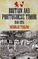 Britain and Portuguese Timor 1941-1976 (Monash Asia)