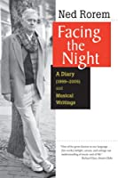 Facing the Night: A Diary 1999-2005 and Musical Writings