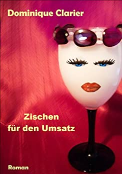 Zischen für den Umsatz (German Edition) by [Clarier, Dominique]