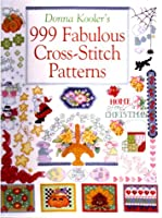 Donna Kooler's 999 Fabulous Cross-Stitch Patterns