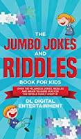 The Jumbo Jokes and Riddles Book for Kids (Part 2): Over 700 Hilarious Jokes, Riddles and Brain Teasers Fun for The Whole Family