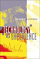 Technology as Experience (The MIT Press)