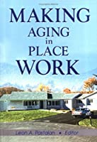 Making Aging in Place Work