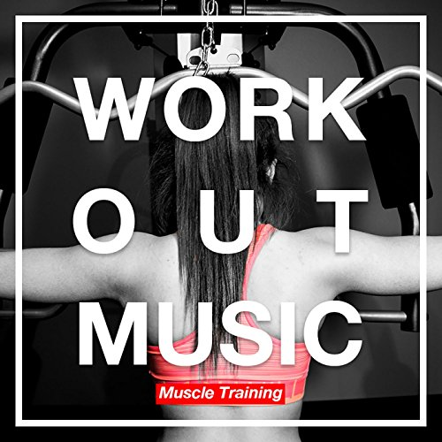 WORKOUT MUSIC -Muscle Training-