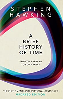 A Brief History Of Time: From Big Bang To Black Holes by [Hawking, Stephen]