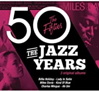 The Jazz Years - The Fifties (The Ultimate Jazz Series)