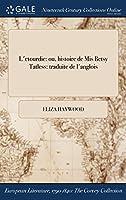 L'Etourdie: Ou, Histoire de MIS Betsy Tatless: Traduite de L'Anglois