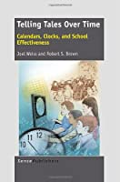 Telling Tales over Time: Calendars, Clocks, and School Effectiveness