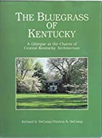 The Bluegrass of Kentucky: A Glimpse at the Charm of Central Kentucky Architecture