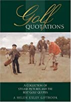 Golf Quotations: A Collection of Stylish Pictures and the Best Golf Quotes (In Quotations)