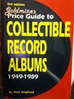 Goldmine's Price Guide to Collectible Record Albums, 1949-89