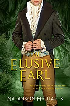 The Elusive Earl (Saints & Scoundrels Book 2) by [Michaels, Maddison]
