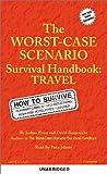 The Worst-Case Scenario Survival Handbook: Travel (Worst-Case Scenario Survival Handbooks)