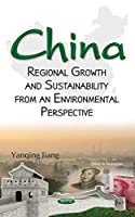 China: Regional Growth and Sustainability from an Environmental Perspective (China in Transition)