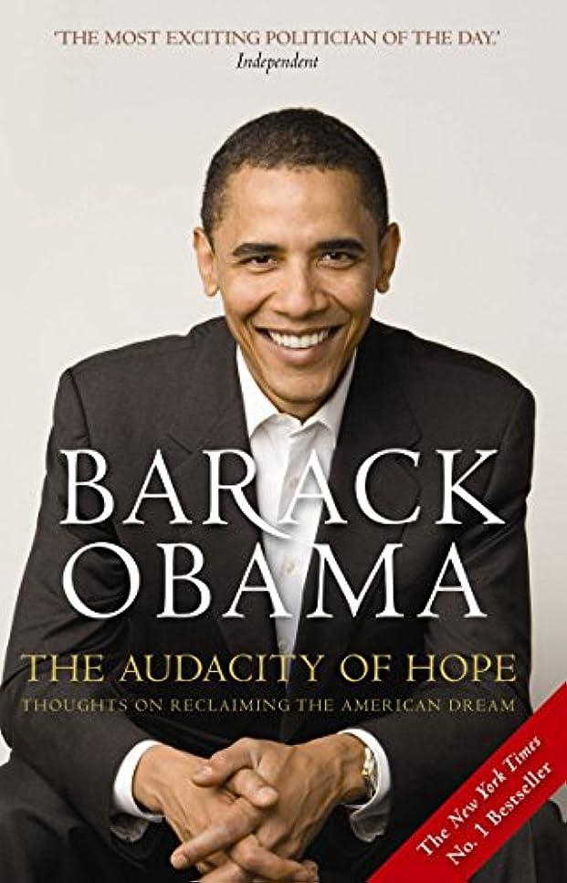 解決もろい確立The Audacity of Hope: Thoughts on Reclaiming the American Dream (English Edition)