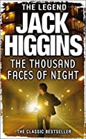 The Thousand Faces of Night by JACK HIGGINS(1905-07-04)