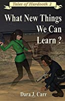 What New Things We Can Learn? (Tales of Hardooth)