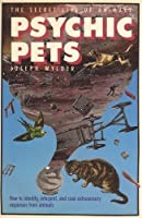 Psychic Pets: The Secret Life of Animals (R)