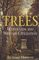 Trees: Woodlands and Western Civilization