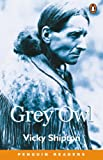 *GREY OWL                 PGRN3 (Penguin Readers (Graded Readers))