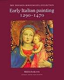 Early Italian Painting, 1290-1470: The Thyssen-Bornemisza Collection