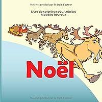 Noël - Livre de coloriage pour adultes - Modèles heureux