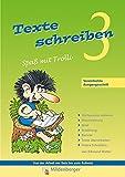 Texte schreiben - Spass mit Trolli 3, Vereinfachte Ausgangsschrift: Arbeitsheft, auch zugelassen in Bayern ZN 29/11-V (08.06.11)