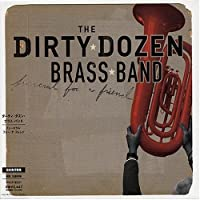 Funeral for a Friend by Dirty Dozen Brass Band (2004-04-21)