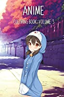 Anime Coloring Book: Volume 3