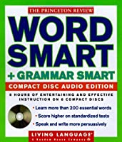 LL Princeton Review Word Smart and Grammar Smart Compact Disc Audio Edition: How to Build an Educated Vocabulary